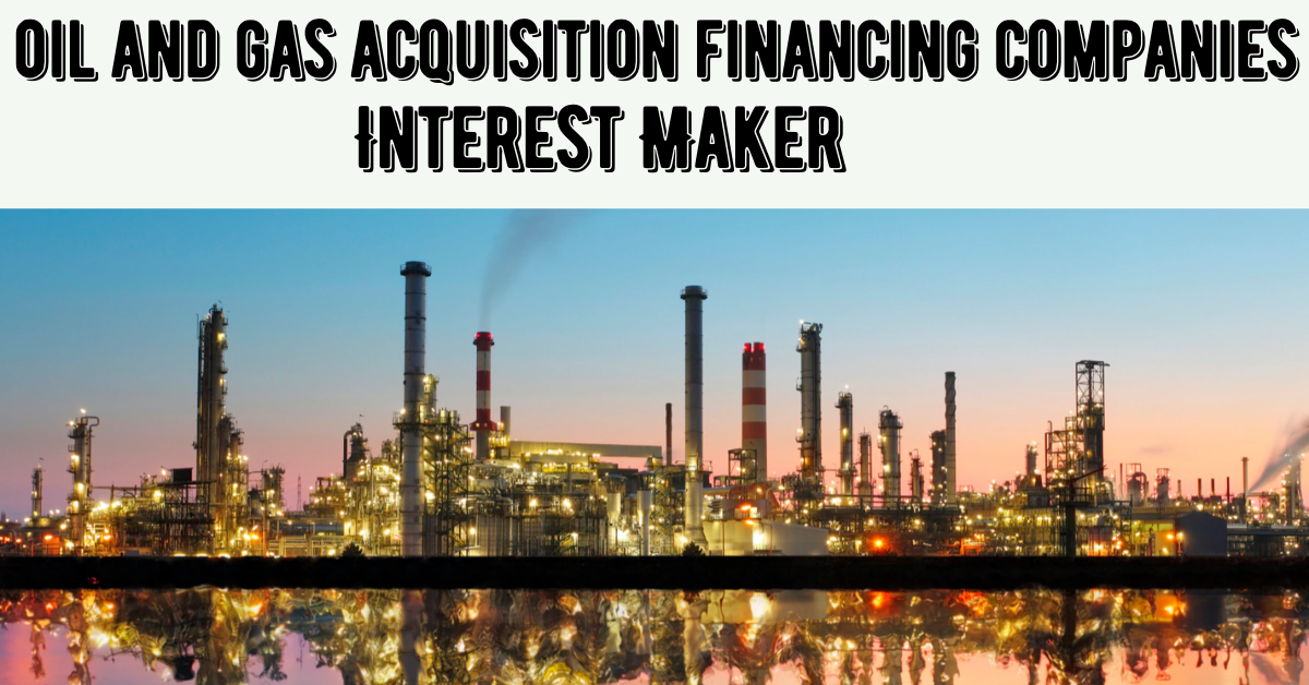 oil and gas acquisition financing