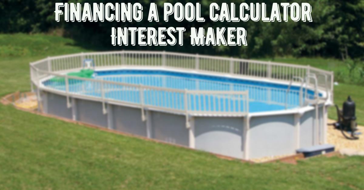 Financing a pool calculator