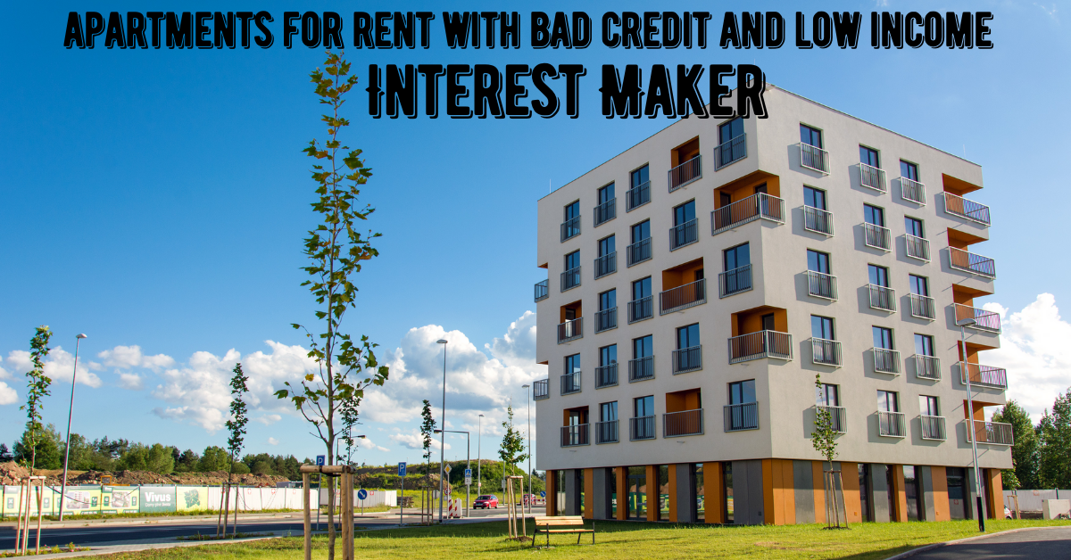 apartments for rent with bad credit and low income