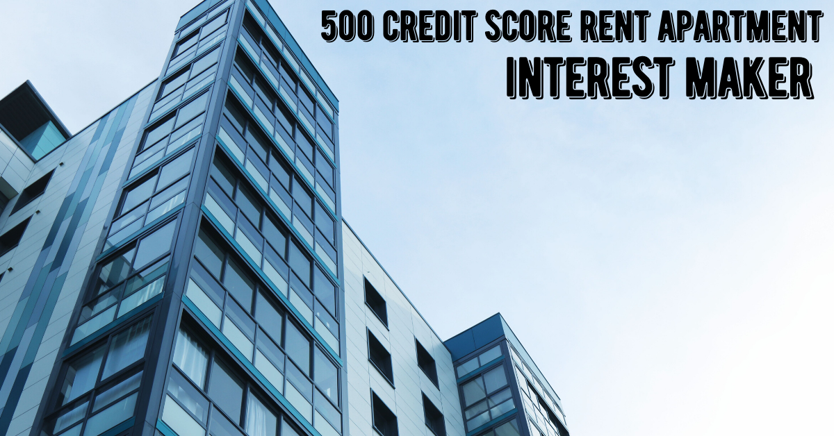 500 Credit score rent apartment