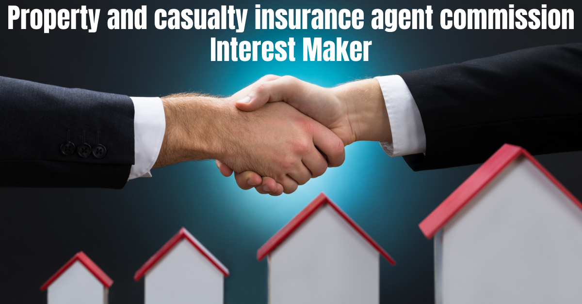 Property and casualty insurance agent commission